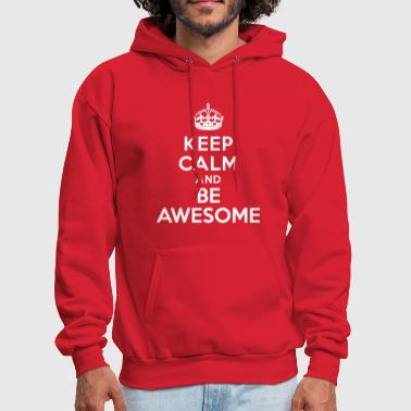 Keep calm and be awesome - Men's Hoodie