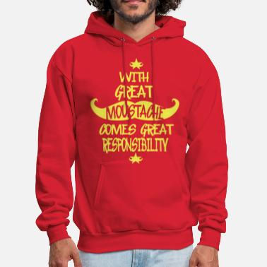 Cool Quote With Great Moustache Comes Great Responsibility  - Men's Hoodie