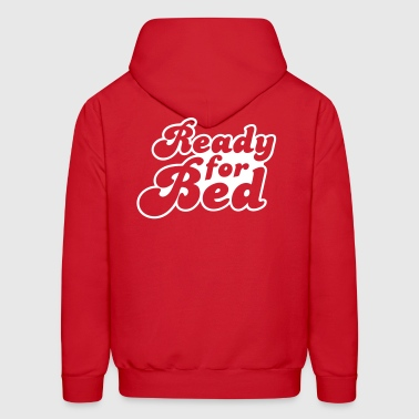 ready for bed - Men's Hoodie