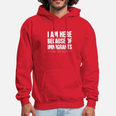 Immigrant DACA - Pro Immigration, Immigrants, & Dreamers - Men's Hoodie