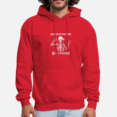Inside when youre dead inside but its christmas funny t s - Men's Hoodie
