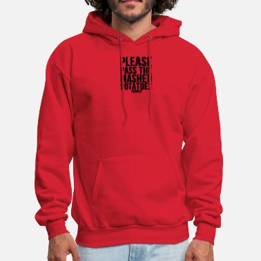 Mashed Potatoes Please Pass The Mashed Potatoes Holiday Dinner - Men's Hoodie
