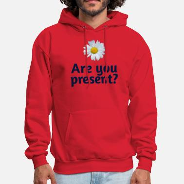 Are you present? - Men's Hoodie