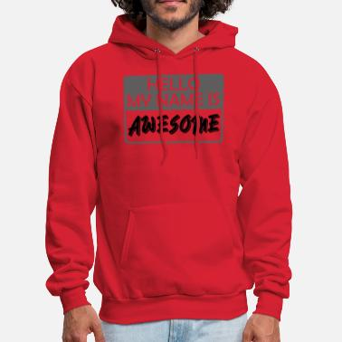 My Name Is Awesome My Name is Awesome - Men's Hoodie