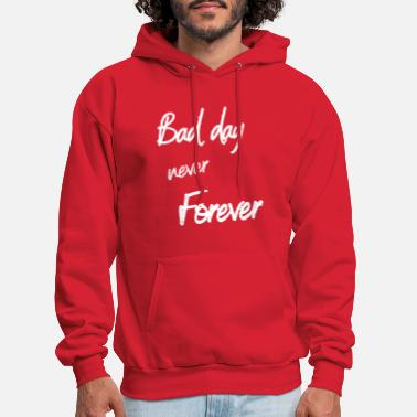 Bad day never forever - Men's Hoodie