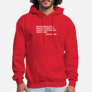 Jefferson When Governments Fear The People There Is Liberty - Men's Hoodie