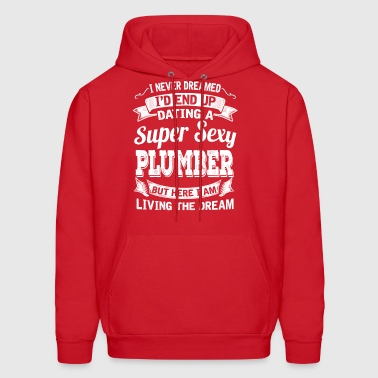Dating A Super Sexy Plumber - Men's Hoodie