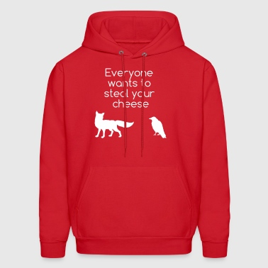 Everyone Wants To Steal Your Cheese - Men's Hoodie
