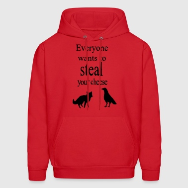 Everyone Wants To Steal Your Cheese The Fox And T - Men's Hoodie