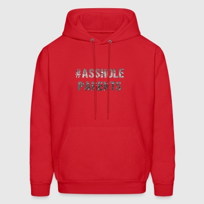 #asshole parents - Men's Hoodie
