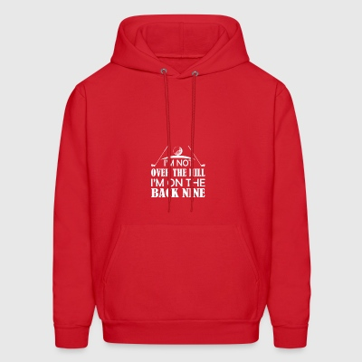 Not Over Hill Im On The Back Nine Golf - Men's Hoodie