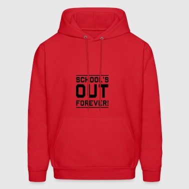 Schools out forever - Men's Hoodie