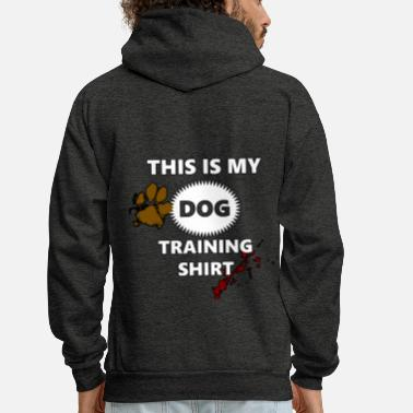 Training My Dog Training Shirt - Men's Hoodie