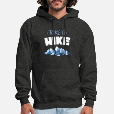 Take Hike - Take a hike - Men's Hoodie