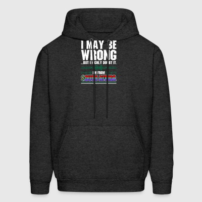 I May Be Wrong Im From South Africa - Men's Hoodie
