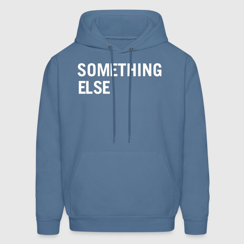 Something Else - Men's Hoodie