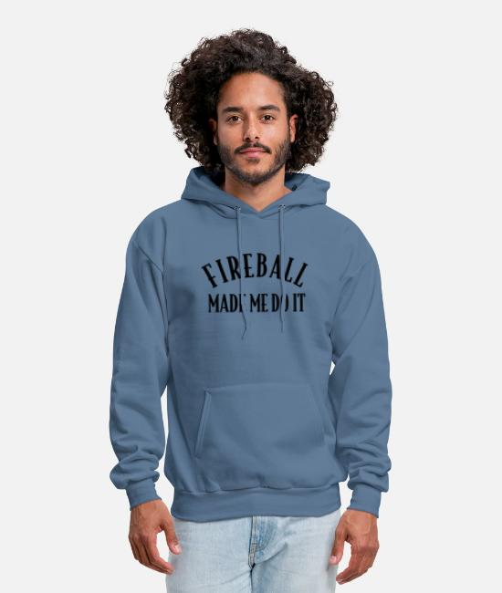 Breakfast Hoodies & Sweatshirts - Fireball Made Me Do It - Men's Hoodie denim blue