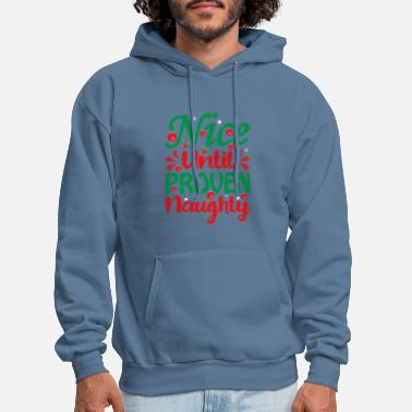Claus Christmas Nice Until Proven Naughty Funny Quote - Men's Hoodie