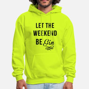 Weekend Let the weekend be Gin - Men's Hoodie