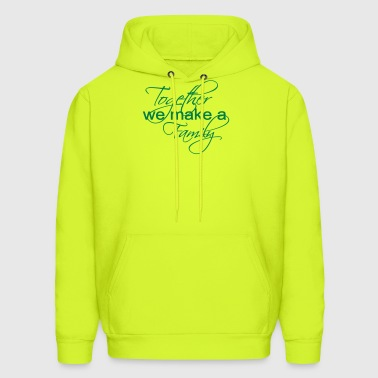 Together We Make A Family - Men's Hoodie