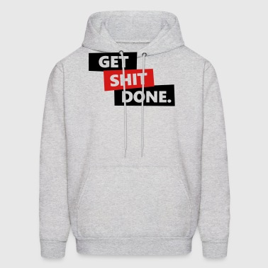 Get Shit Done - Men's Hoodie