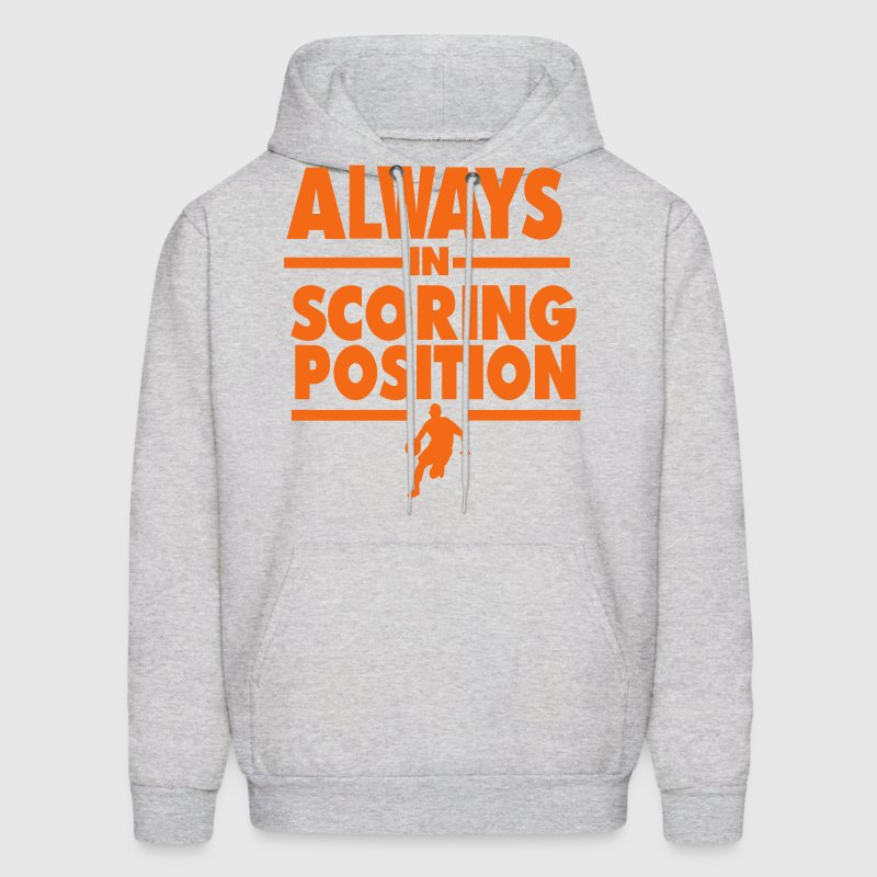 ALWAYS IN SCORING POSITION - Men's Hoodie