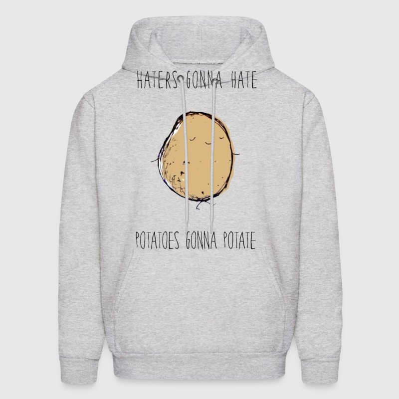 Haters Gonna Hate, Potatoes Gonna Potate - Men's Hoodie