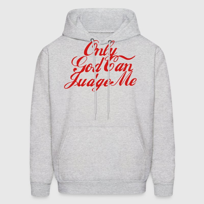 Only GOD Can Judge Me - Men's Hoodie