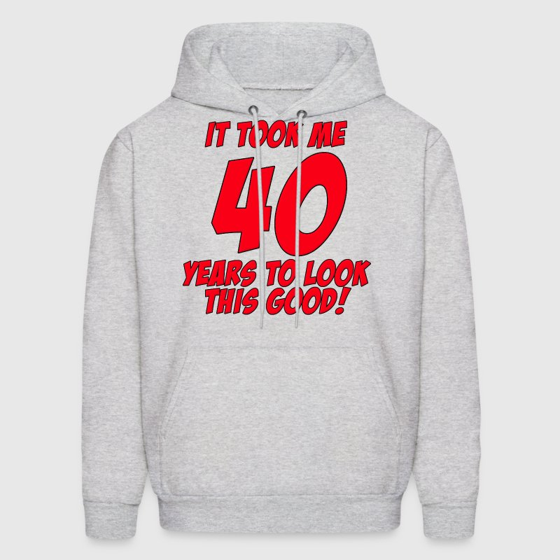 40 Years Birthday To Look This Good - Men's Hoodie