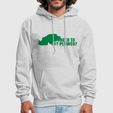 Need to get PLOWED? - Men's Hoodie
