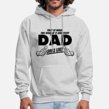 Fathers Day THIS IS WHAT THE WORLDS GREATEST DAD LOOKS LIKE - Men's Hoodie