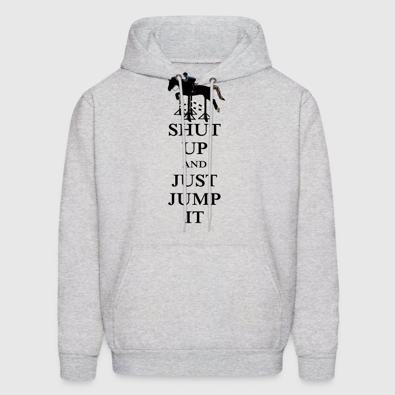 Shut Up and Just Jump It Equestrian - Men's Hoodie