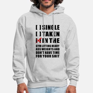 Gym SINGLE, TAKEN, IN THE GYM - Men's Hoodie
