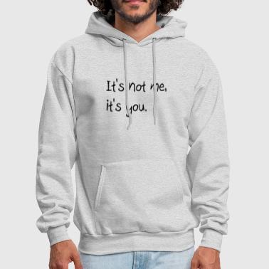 Break-up Quote - Men's Hoodie