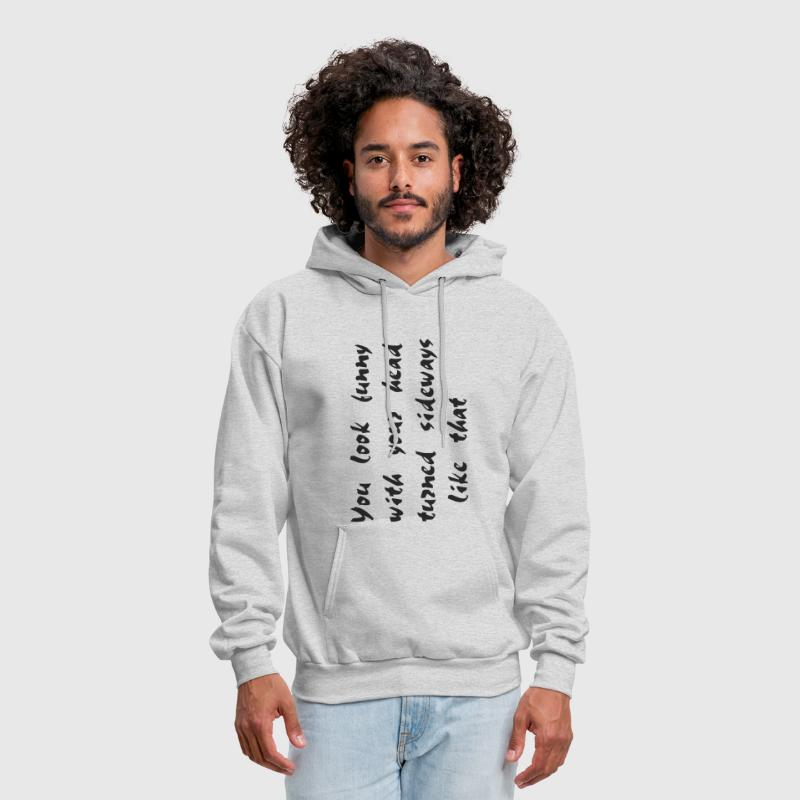 You look funny - Men's Hoodie