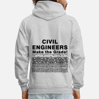 Civil Civil Engineers Make The Grade - Men's Hoodie