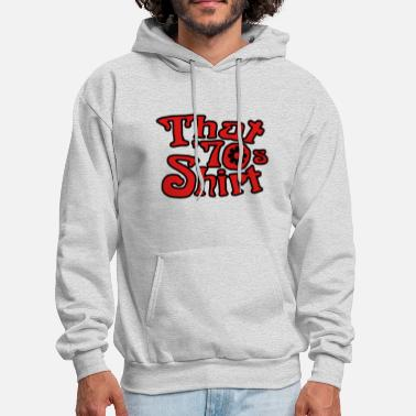 70s That 70's T-shirt, That '70s Show - Men's Hoodie