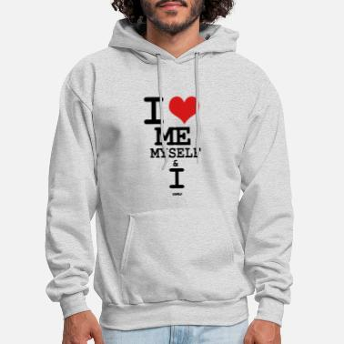 I Love i love me myself and i by wam - Men's Hoodie