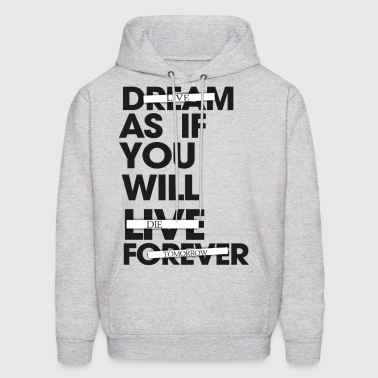 Live As If You Will Die Tomorrow - Men's Hoodie