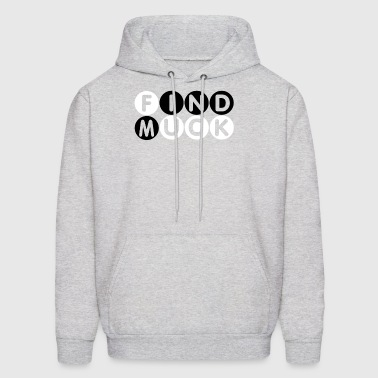 Find muck. Simply Mindfuck gift T-Shirt. - Men's Hoodie