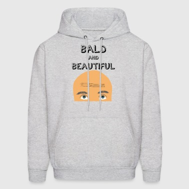 Bald and Beautiful - Men's Hoodie