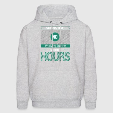 Absolutely No Working During Keno Hours - Men's Hoodie