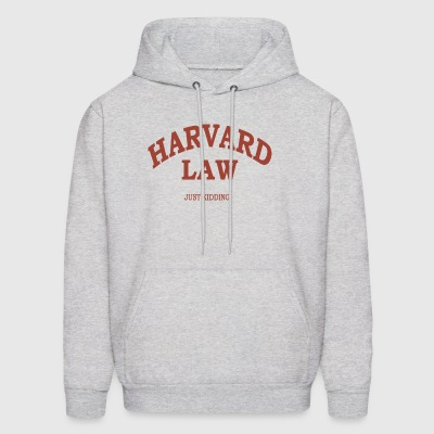 Harvard Law Just Kidding Men s - Men's Hoodie