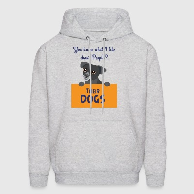 CUTE DOG YOU KNOW WHAT I LIKE ABOUT PEOPLE? - Men's Hoodie