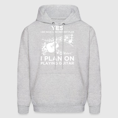 YES I DO HAVE A RETIREMENT PLAN GUITAR - Men's Hoodie