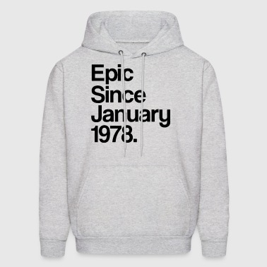 Epic Since January 1978 40th Birthday Gift - Men's Hoodie