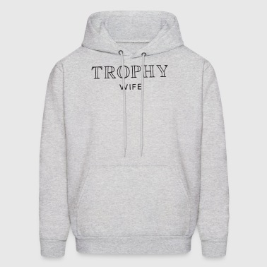 Trophy Wife Top Funny Gift Slogan I Love My Marria - Men's Hoodie