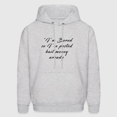 bored bail money - Men's Hoodie