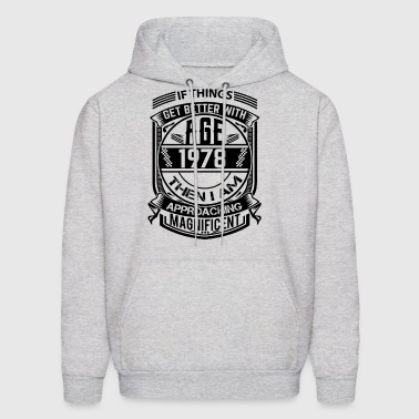 If Things Better 1978 Age Approach Magnificent - Men's Hoodie
