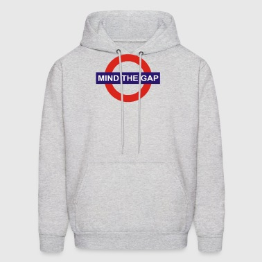 Mind The Gap Funny Slogan - Men's Hoodie